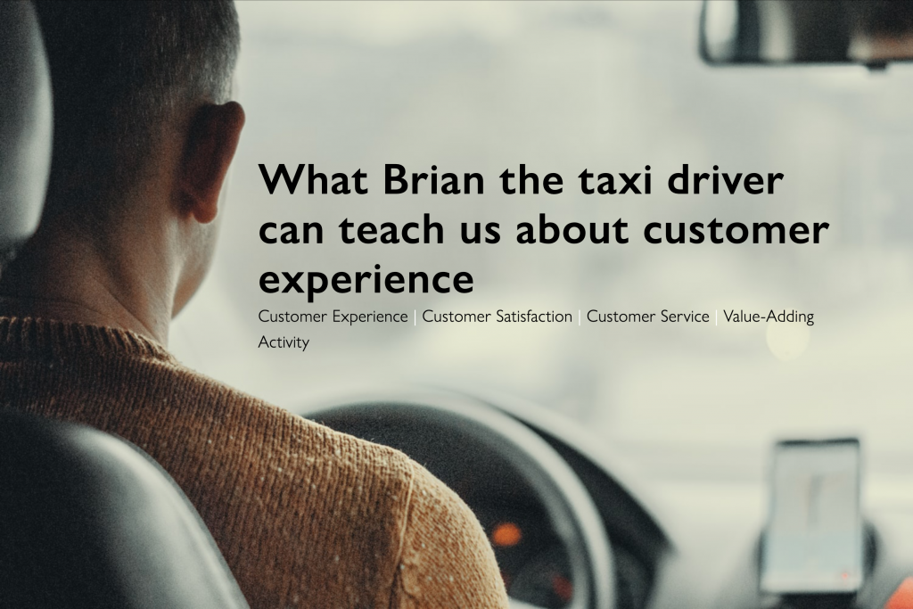 What Brian the taxi driver can teach us about customer experience