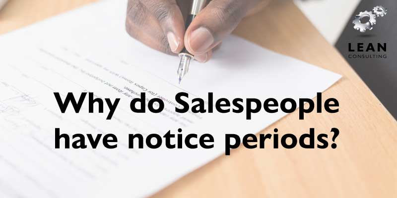 Why do Sales people have notice periods?